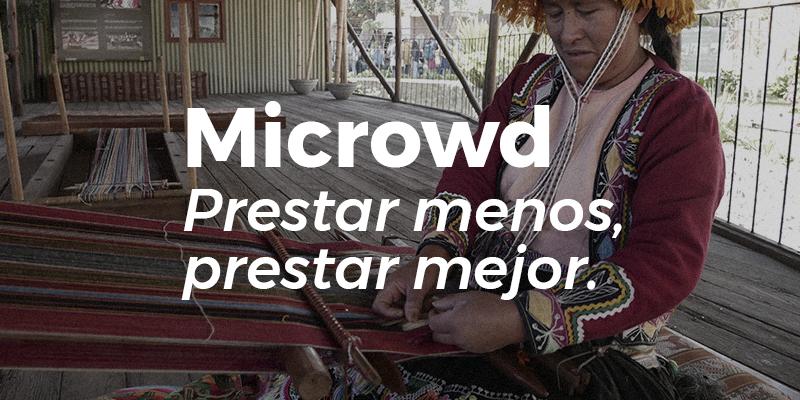 Microwd - Prestar menos, prestar mejor.