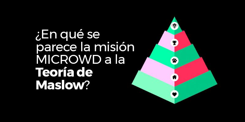 ¿En qué se parece la misión Microwd a la Teoría de Maslow?